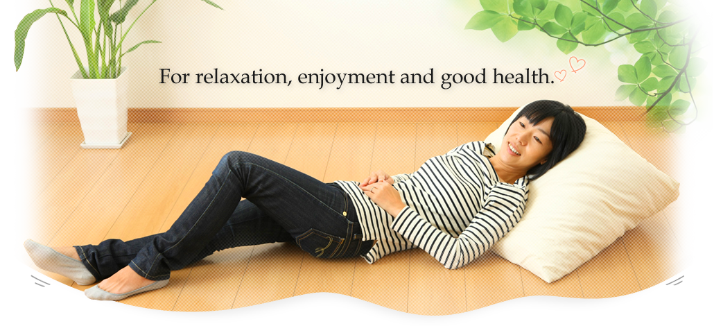 For relaxation, enjoyment and good health.